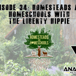 Homesteads and Homeschools with the Liberty Hippie